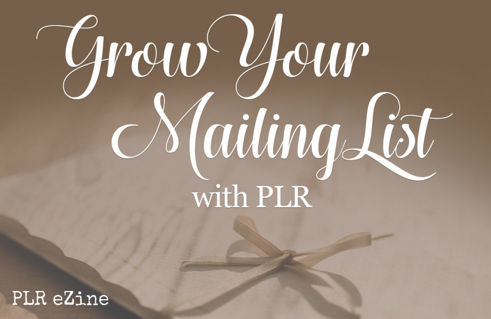 grow your mailing list with plr